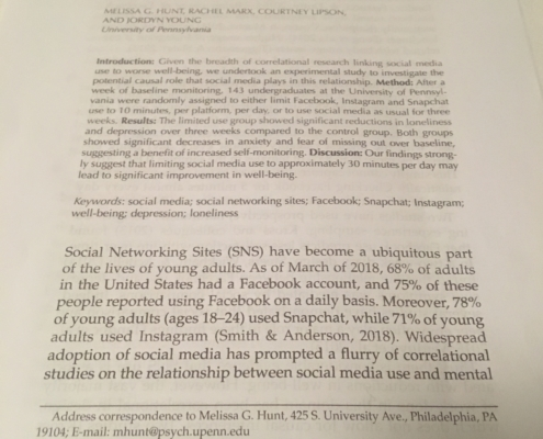Hunt, M. G., Marx, R., Lipson, C., & Young, J. (2018). No More FOMO: Limiting Social Media Decreases Loneliness and Depression.Journal of Social and Clinical Psychology, 751-768.