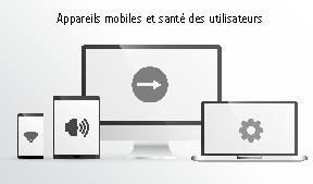 Appareils mobiles et santé des utilisateurs